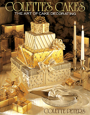 Colette's Cakes®: The Art of Decorating
